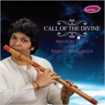 Rakesh Chaurasia - Call of the Divine